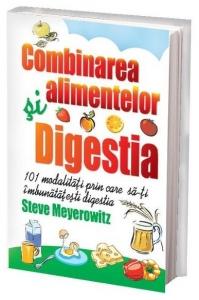 Combinarea alimentelor. Digestia, Steve Meyerowitz