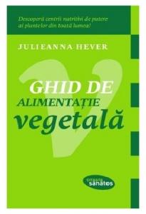 Ghid de alimentatie vegetala, Julieanna Hever
