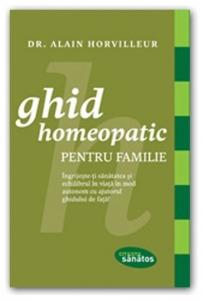 Ghid homeopatic pentru familie, Dr. Alain Horvilleur