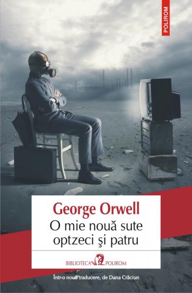 O mie noua sute optzeci si patru. Editia 2019 de George Orwell