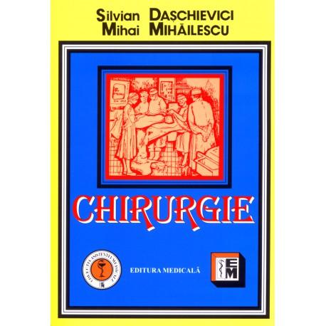 Chirurgie - Manual pentru cadre medii si scoli postliceale de Silvian Daschievici, Mihai Mihailescu