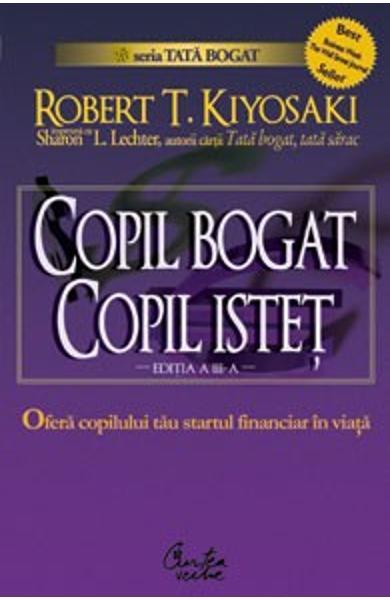 Copil bogat, copil istet de Robert T. Kiyosaki