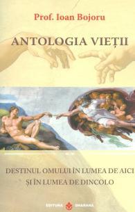 Antologia vietii de Ioan Bojoru