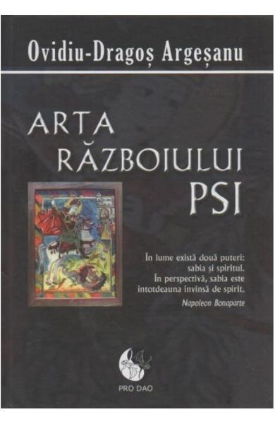 Arta Razboiului PSI de Ovidiu-Dragos Argesanu