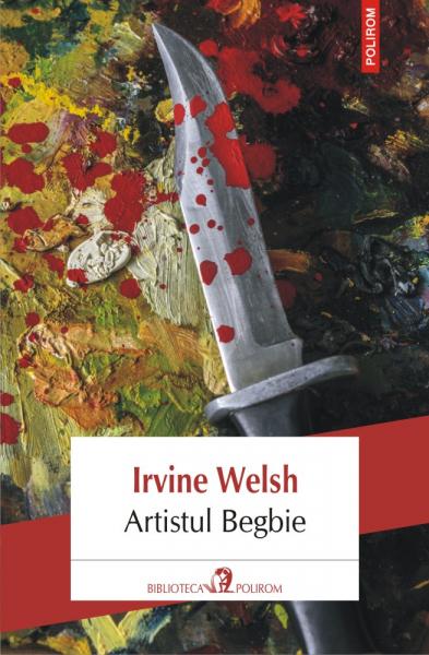 Artistul Begbie Irvine Welsh