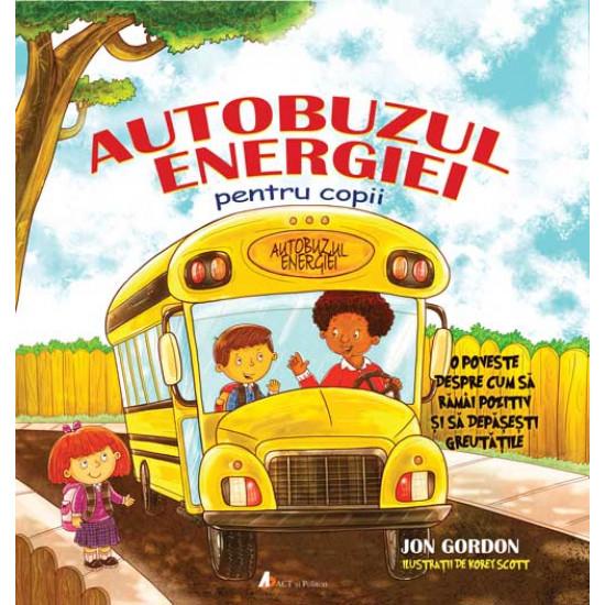 Autobuzul energiei pentru copii de Jon Gordon