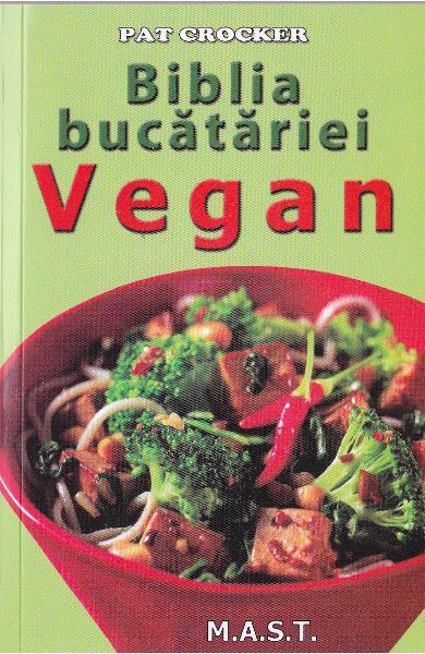 Biblia bucatariei Vegan de Pat Crocker