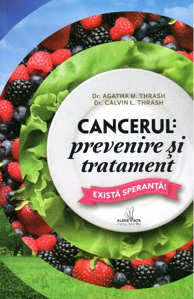 Cancerul: Prevenire Si Tratament de Agatha M. Thrash, Calvin L. Trash