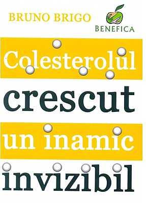 Colesterolul crescut, un inamic invizibil de Bruno Brigo