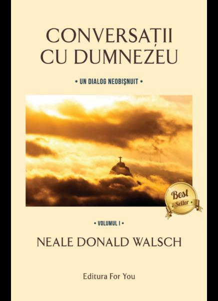 Conversatii cu Dumnezeu 1+2 de Neale Donald Walsch