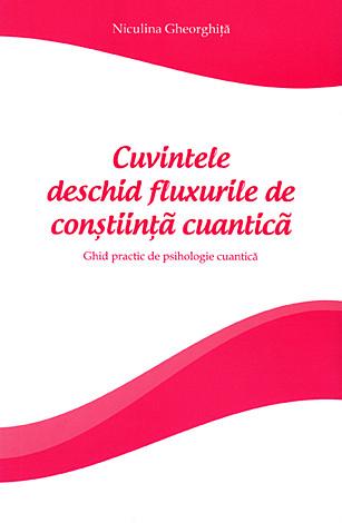 Cuvintele deschid fluxurile de constiinta cuantica de Niculina Gheorghita