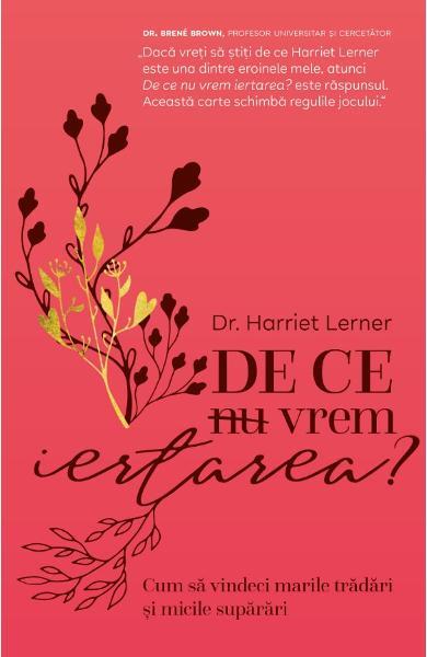 De ce nu vrem iertarea? de Harriet Lerner