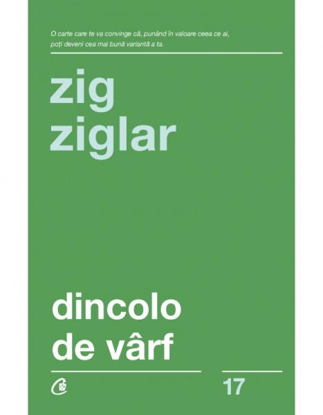 Dincolo de varf - Editia a III-a de Zig Ziglar