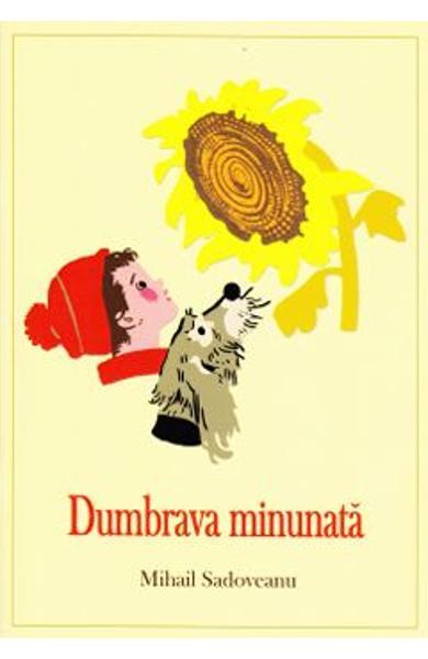 Dumbrava minunata de Mihail Sadoveanu