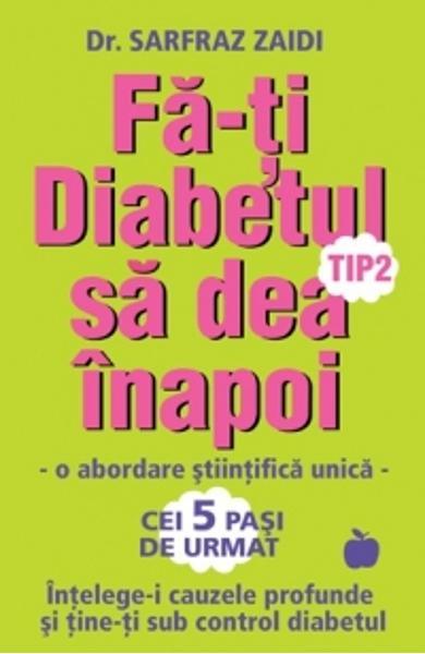 Fa-ti diabetul tip 2 sa dea inapoi de Dr. Sarfraz Zaidi