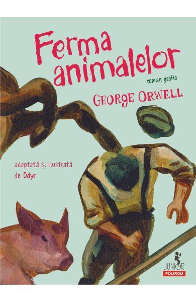 Ferma animalelor. Roman grafic de George Orwell