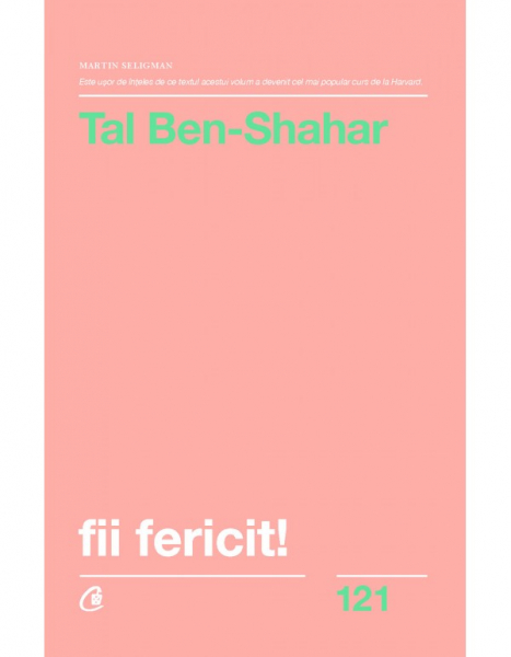 Fii fericit! de Tal Ben-Shahar