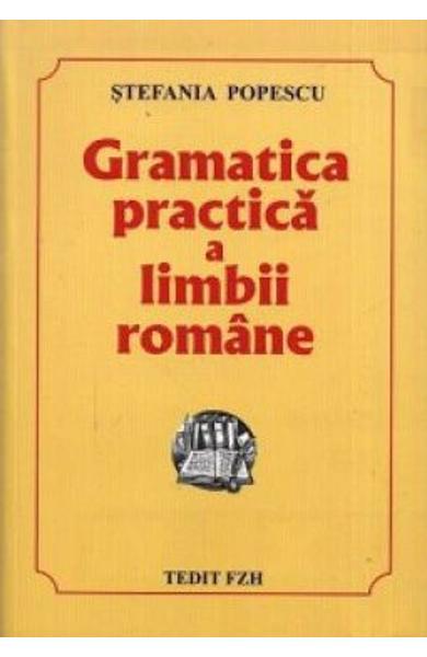 Gramatica practica a limbii romane de Stefania Popescu