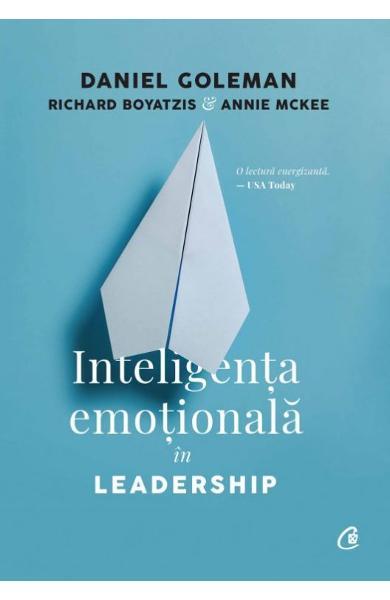 Inteligenta emotionala in leadership de Daniel Goleman, Richard Boyatzis, Annie McKee
