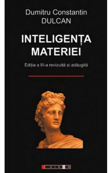 Inteligenta materiei de Dumitru Constantin Dulcan