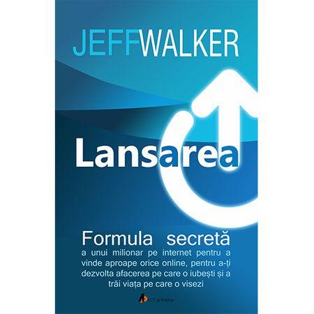 Lansarea - Formula secreta a unui milionar pe Internet de Jeff Walker