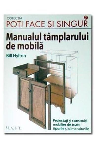 Manualul tamplarului de mobila de Bill Hylton