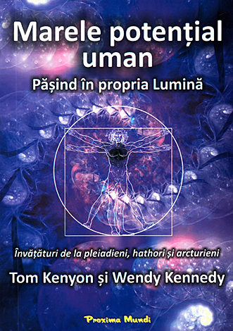 Marele Potential Uman de Tom Kenyon & Wendy Kennedy