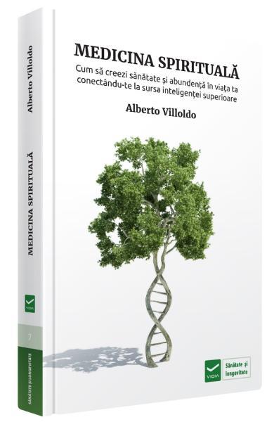 Medicina spirituala de Alberto Villoldo