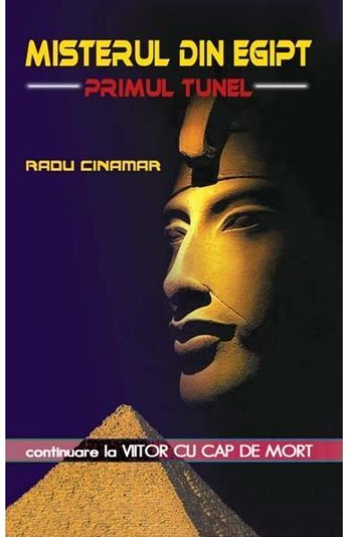 Misterul din Egipt - Primul tunel de Radu Cinamar