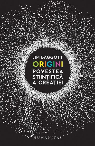 Origini. Povestea stiintifica a creatiei de Jim Baggott