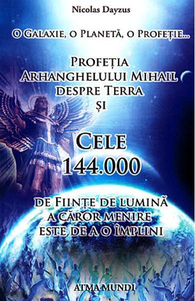 Profetia Arhanghelului Mihail despre Terra de Nicolas Dayzus