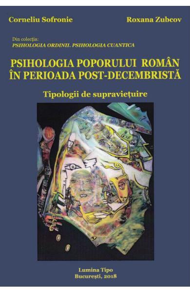 Psihologia poporului roman in perioada post-decembrista de Corneliu Sofronie, Roxana Zubcov