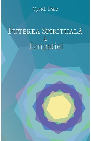 Puterea spirituala a empatiei de Cyndi Dale