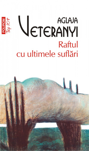 Raftul cu ultimele suflari (editie de buzunar) de Aglaja Veteranyi