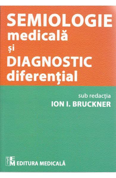 Semiologie medicala si diagnostic diferential de Ion I. Bruckner
