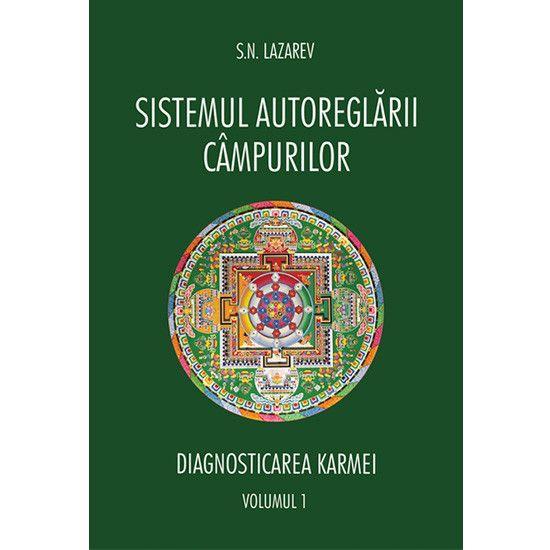 Sistemul autoreglarii campului. Diagnosticarea Karmei vol 1 de S.N. Lazarev