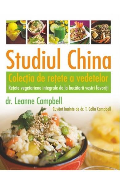 Studiul China. Colectia de retete a vedetelor de Leanne Campbell