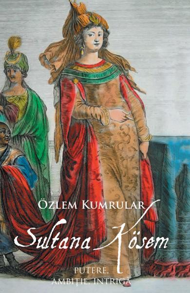 Sultana Kosem de Ozlem Kumrular