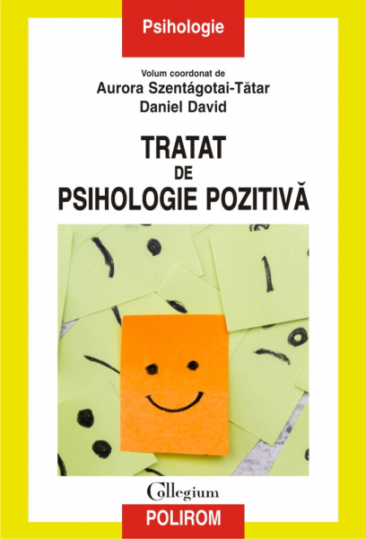 Tratat de psihologie pozitiva de Daniel David, Aurora Szentagotai-Tatar