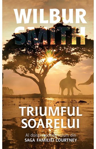 Triumful soarelui de Wilbur Smith