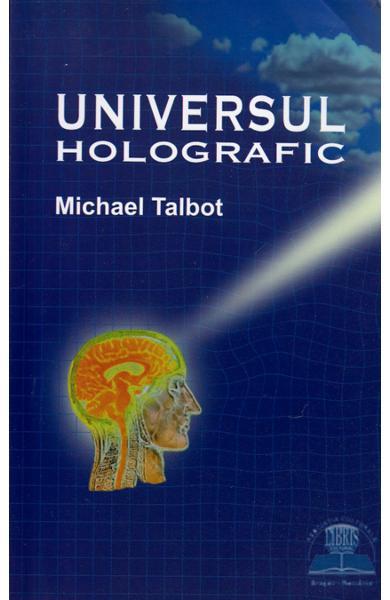 Universul holografic de Michael Talbot
