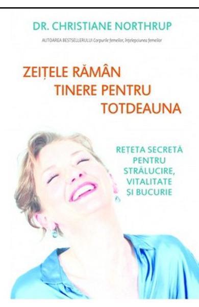 Zeitele raman tinere pentru totdeauna de Christiane Northrup