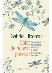 Caiet de ricosat ganduri de Gabriel Liiceanu