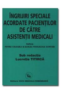 Ingrijiri speciale acordate pacientilor de catre asistentii medicali de Lucretia Titirca