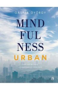 Mindfulness urban de Gaspar Gyorgy
