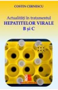 Actualitati In Tratamentul Hepatitelor Virale B Si C de Costin Cernescu