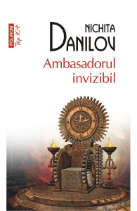 Ambasadorul invizibil de Nichita Danilov