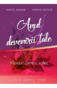 Anul devenirii tale de Anatol Basarab, Adriana Nicolae