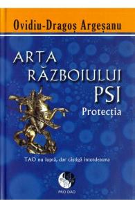 Arta Razboiului Psi - Protectia de Ovidiu-Dragos Argesanu