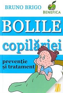 Bolile copilariei - preventie si tratament de Bruno Brigo